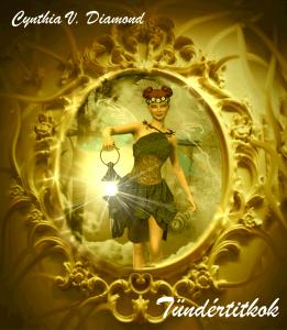 Cynthia V. Diamond: Tündértitkok