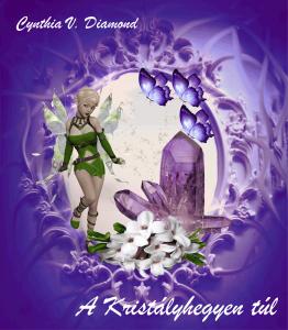 Cynthia V. Diamond: A Kristályhegyen túl